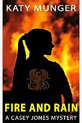 Fire and Rain: A Casey Jones Mystery (Casey Jones Mystery Series Book 7) Kindle Edition