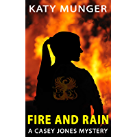 Fire and Rain: A Casey Jones Mystery (Casey Jones mystery series Book 7) (English Edition)