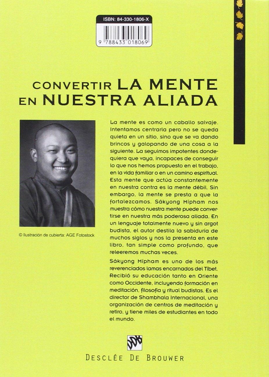 Convertir La Mente En Nuestra Aliada A los cuatro vientos: Amazon.es: Sakyong Mipham: Libros