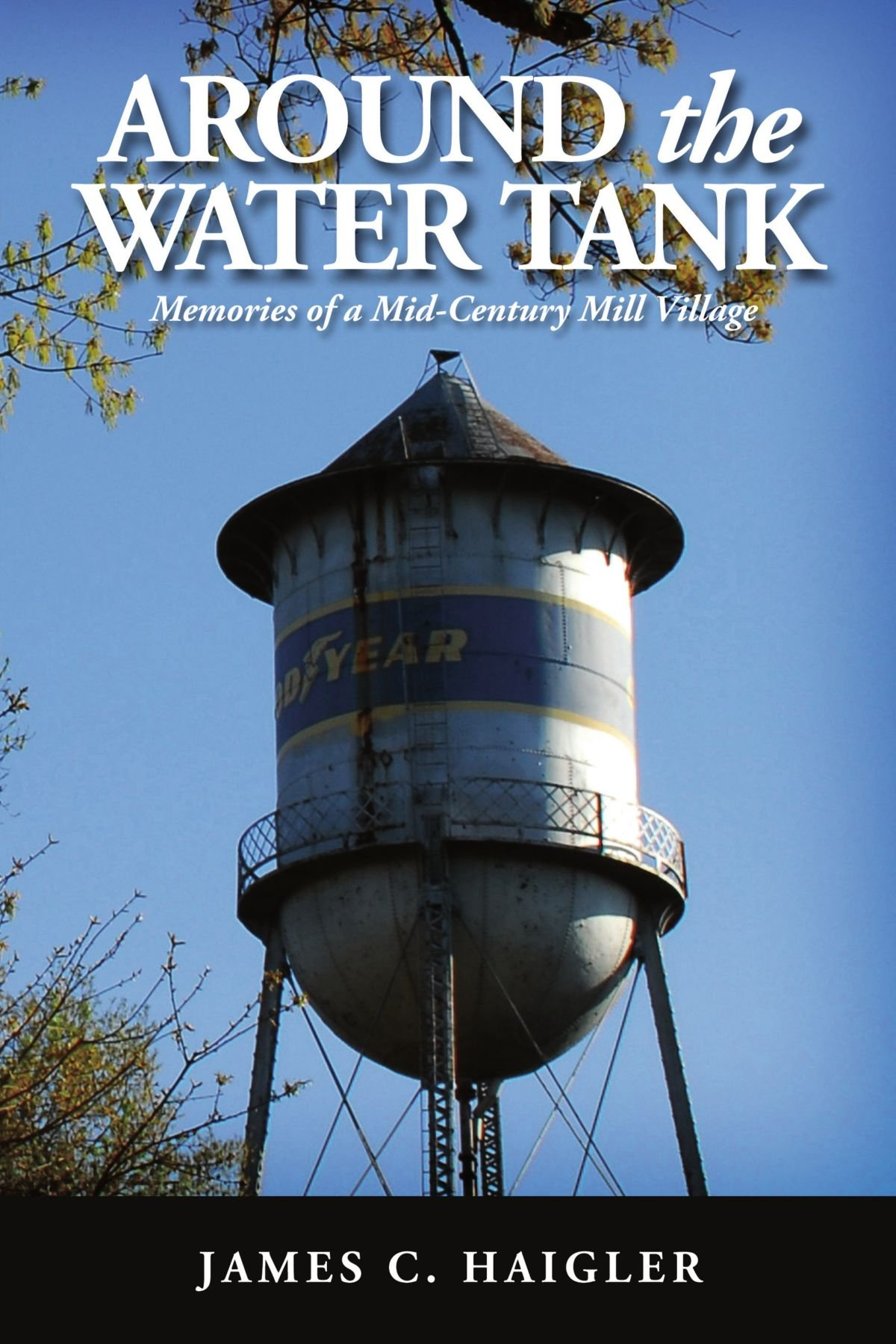 Download Around the Water Tank: Memories of a Mid-Century Mill Village PDF Text fb2 ebook