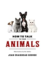 How to Talk to Your Animals Kindle Edition