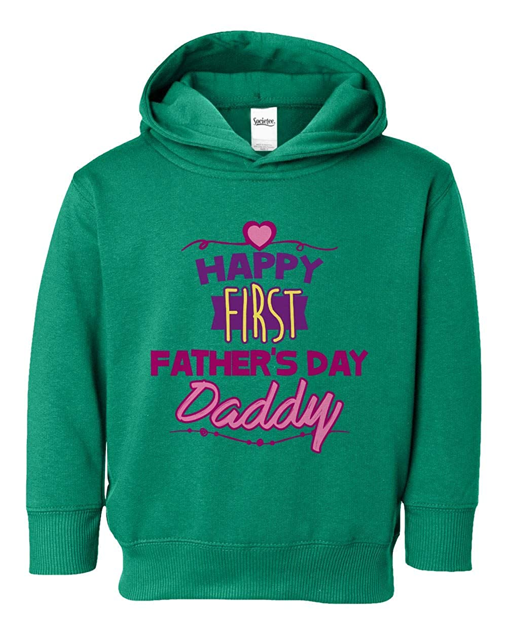 Societee Happy First Fathers Day Daddy Girls Boys Toddler Hooded Sweatshirt