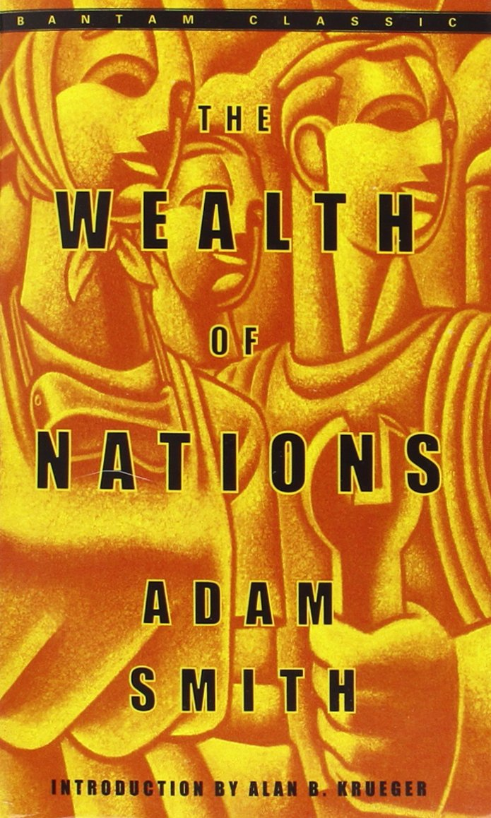 an analysis of the economics text wealth of nations by adam smith An inquiry into the nature and causes of the wealth of nations by adam smith, edited with an introduction, notes, marginal summary and an enlarged index by edwin cannan, london: methuen, 2 vols [12] solow, r (1957.