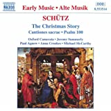 Schütz - The Christmas Story · Cantiones sacrae · Psalm 100 / P. Agnew · A. Crookes · M. McCarthy · Oxford Camerata · J. Summ