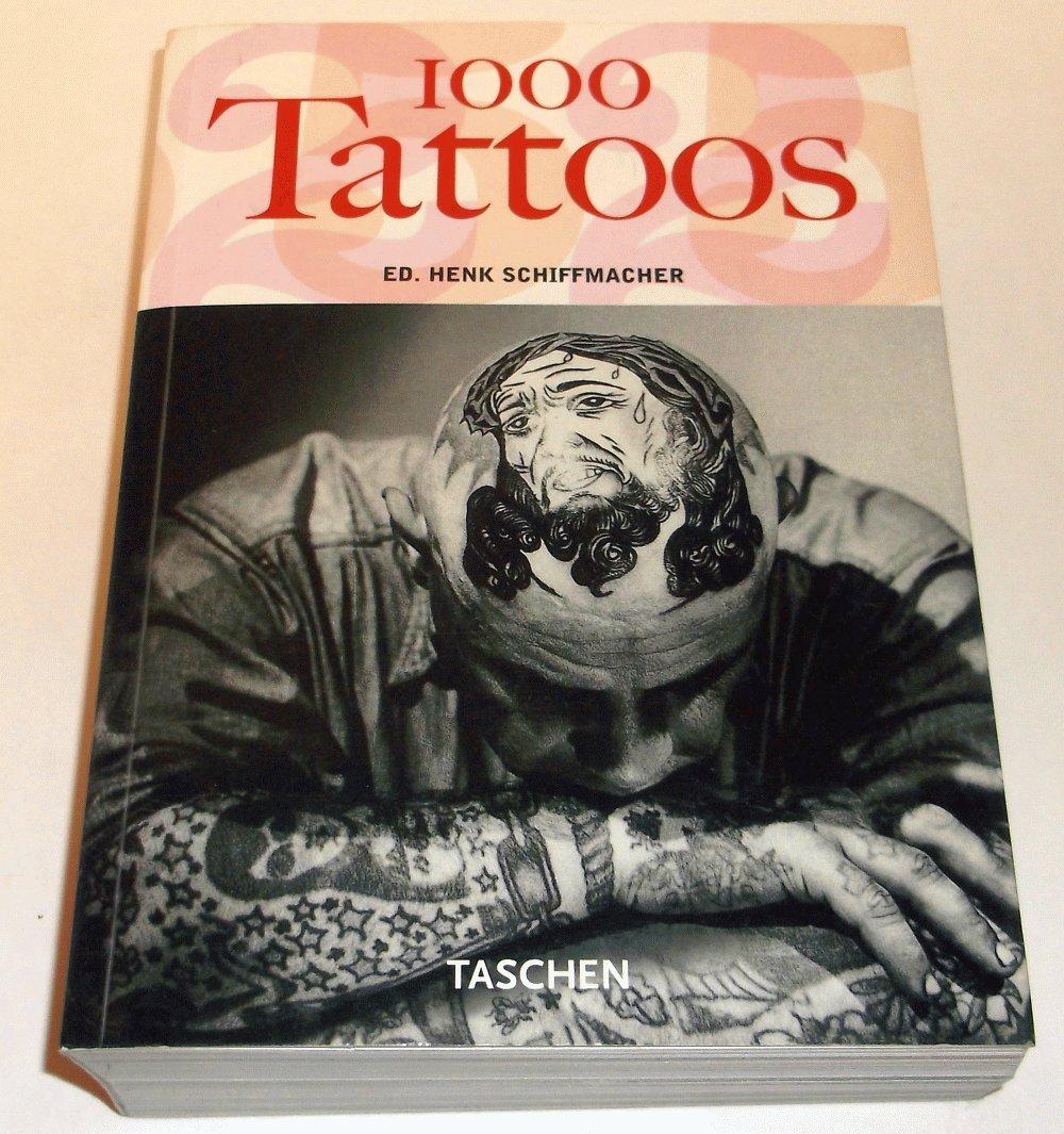 Read Online 1000 Tattoos [Paperback] [2005] (Author) Henk Schiffmacher, Burkhard Riemschneider ebook