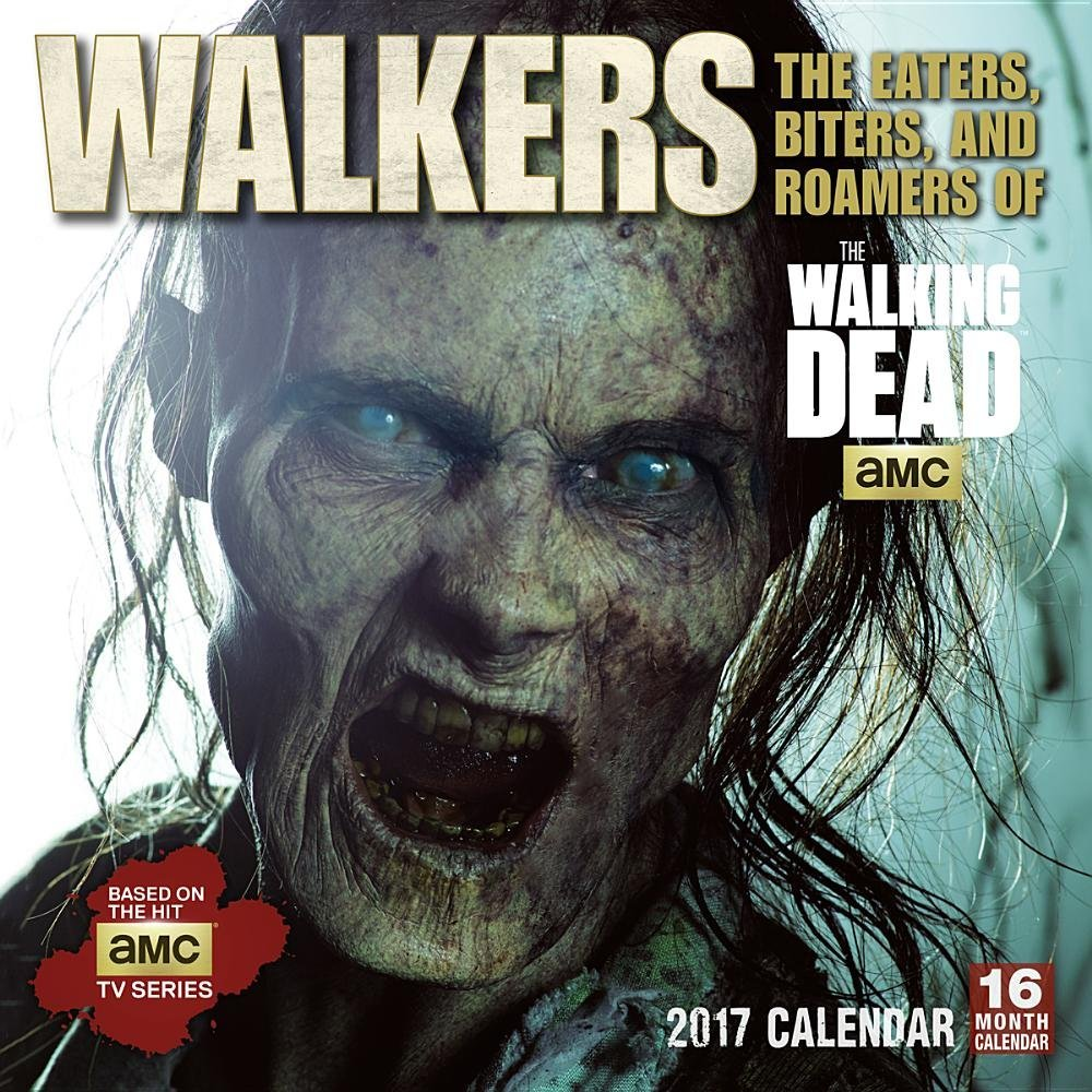 walkers-the-eaters-biters-and-roamers-of-amc-s-the-walking-dead-2017-wall-calendar