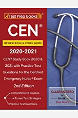 CEN Review Book and Study Guide 2020-2021: CEN Study Book 2020 and 2021 with Practice Test Questions for the Certified Emergency Nurse Exam [2nd Edition] Paperback