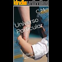 Universo Particular: Relatos do universo autista (Autismo Livro 1)