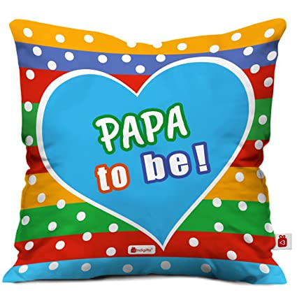 Indigifts Father Birthday Gifts Papa To Be Beautiful Cushion Cover 12x12 Inches With Filler Multi Color