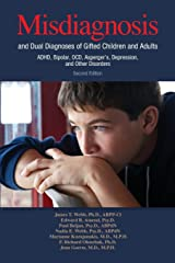 Misdiagnosis and Dual Diagnoses of Gifted Children and Adults: Adhd, Bipolar, Ocd, Asperger's, Depression, and Other Disorders (2nd Edition) Paperback