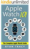 Apple Watch: Apple Watch 101 Guide (watches, apps, ios, iphone, technology) (English Edition)