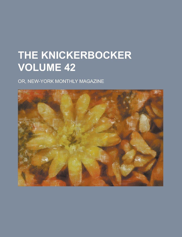 Download The Knickerbocker; or, New-York monthly magazine Volume 42 pdf epub