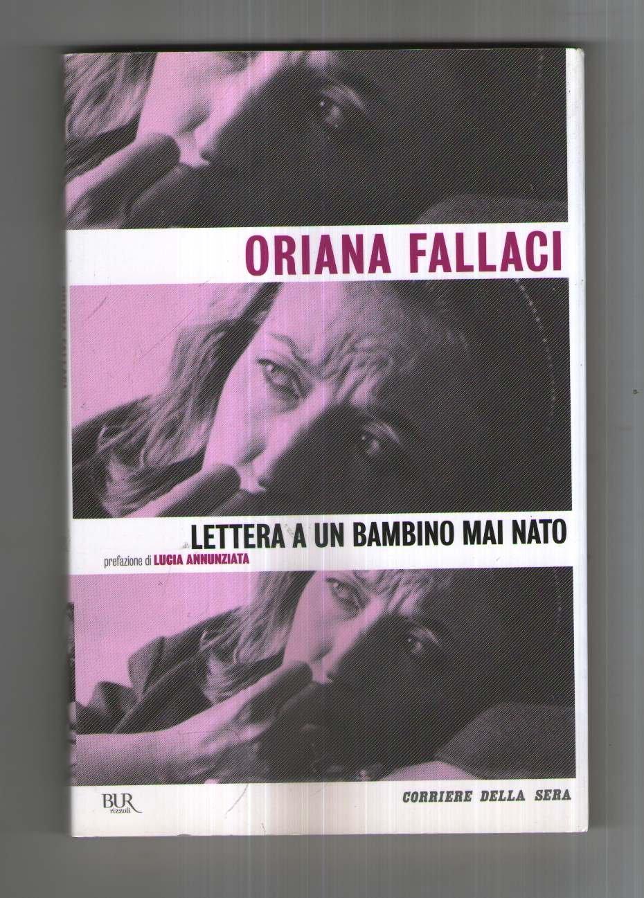 Amazon.it: LETTERA A UN BAMBINO MAI NATO 2010 - fallaci oriana - Libri