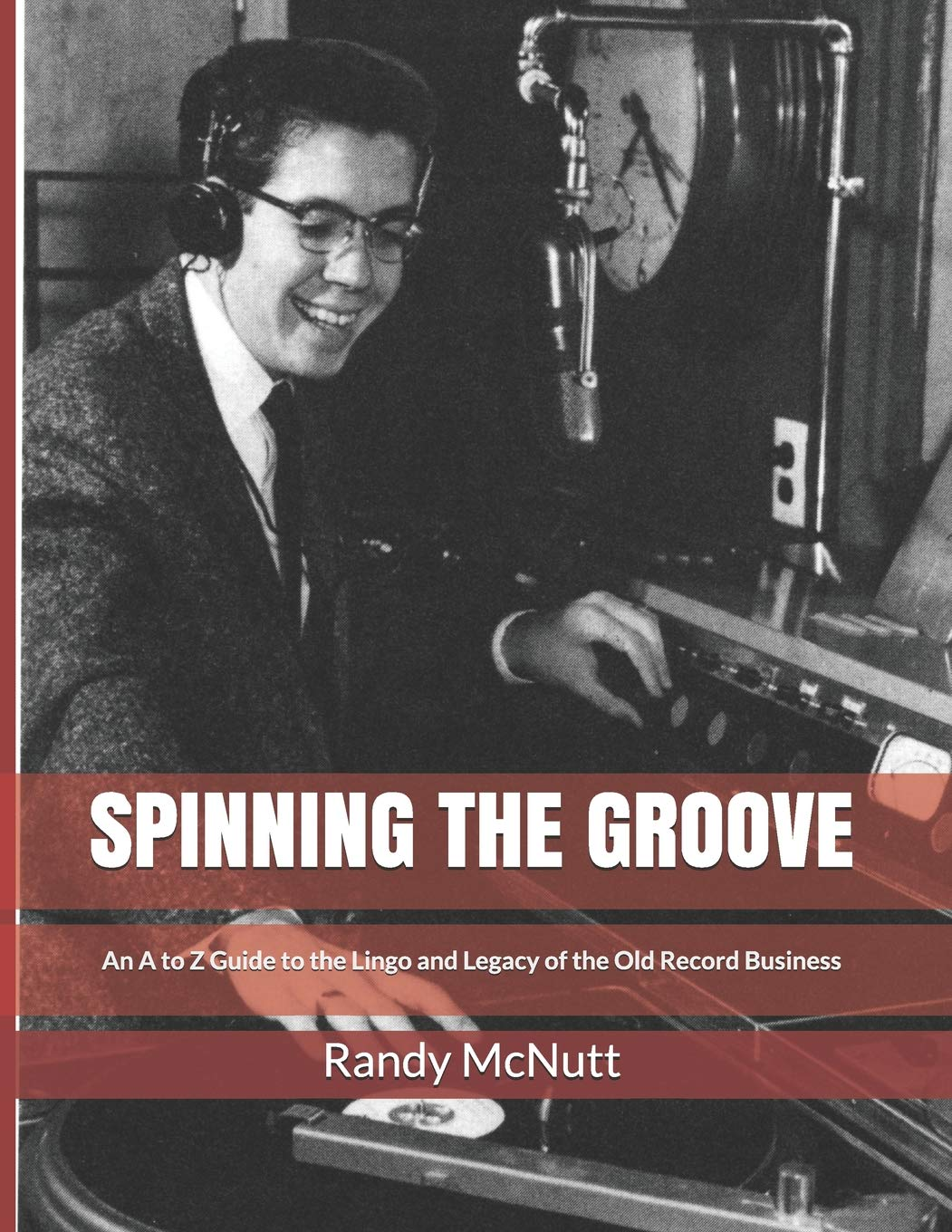 Spinning the Groove: An A to Z Guide to the Lingo and Legacy of ...