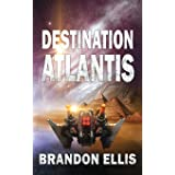 Destination Atlantis (The Ascendant Chronicles)