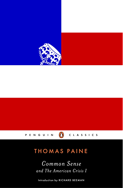 Common Sense And The American Crisis I Penguin Classics Kindle Edition By Paine Thomas Beeman Richard Politics Social Sciences Kindle Ebooks Amazon Com
