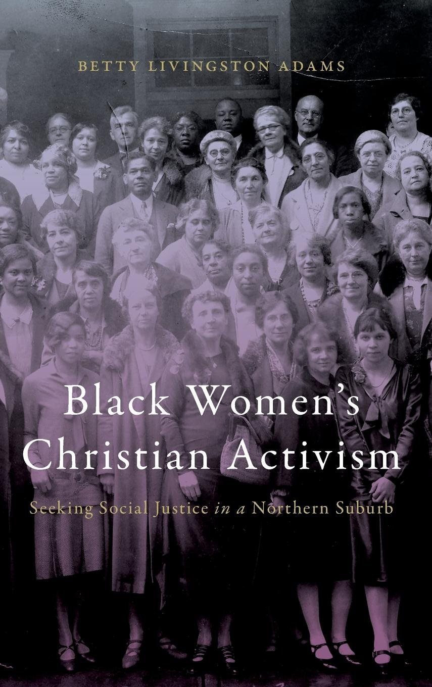 Black Women's Christian Activism: Seeking Social Justice in a Northern Suburb ebook