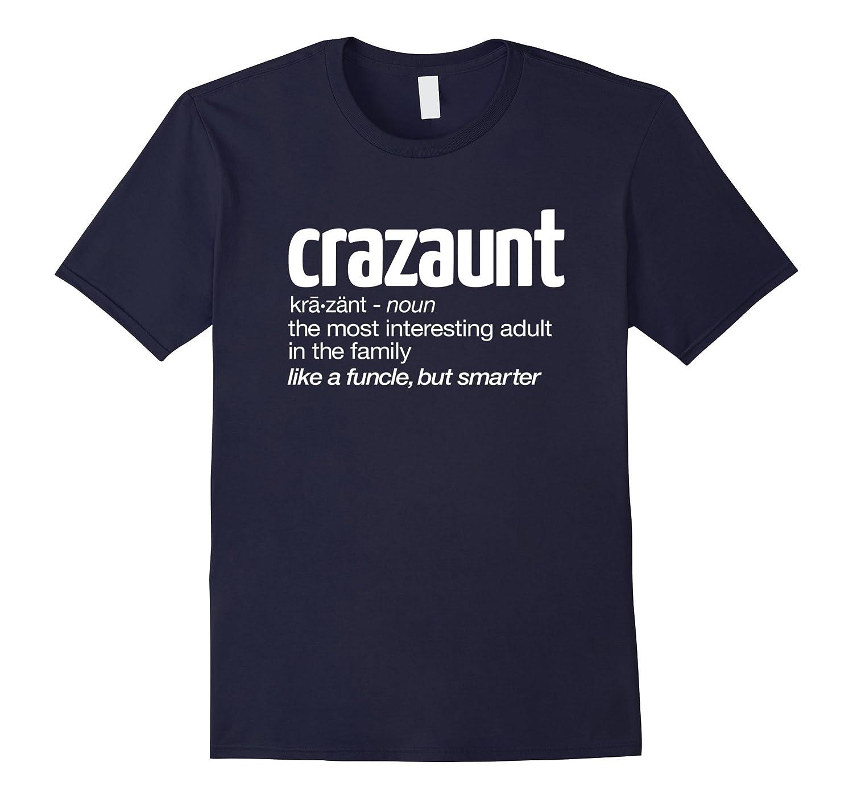 Womens Crazaunt Crazy Aunt T-shirt Gift for Aunts-TJ