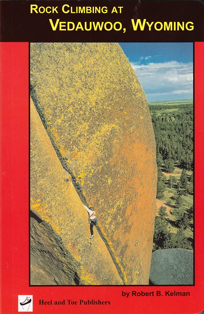 Rock Climbing at Vedauwoo, Wyoming: Climbs of the Eastern Medicine Bow National Forest PDF