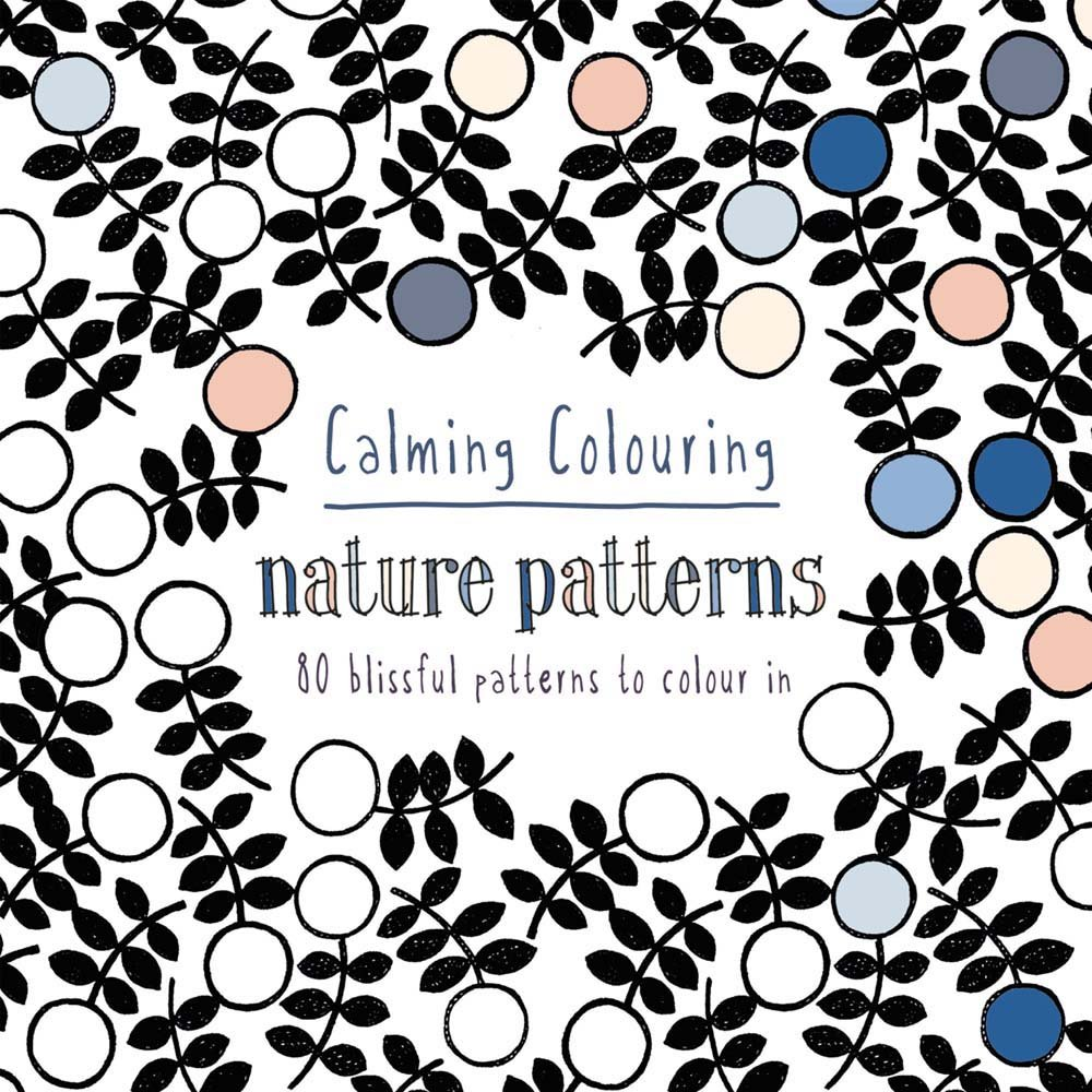 calming colouring nature patterns 80 colouring book patterns colouring books amazoncouk graham mccallum 9781849942683 books - Colouring In Patterns