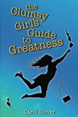 The Clumsy Girl's Guide to Greatness Kindle Edition