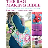 Bag Making Bible: The Complete Creative Guide to Sewing Your Own Bags