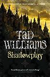 Shadowplay: Shadowmarch Trilogy Book Two (Shadowmarch Quartet)