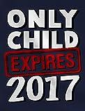 Funny Only Child Expires 2019 Elder Sibling Toddler Infant Kids Tshirt