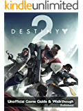 DESTINY 2 GAME GUIDE: The Best Strategy Guide: TIPS, TRICKS AND MORE...