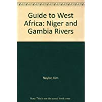 Guide to West Africa: Niger and Gambia Rivers