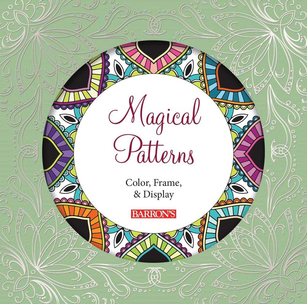Download Magical Patterns: Color, Frame, & Display (Color Magic to Frame & Display) pdf epub