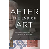 After the End of Art: Contemporary Art and the Pale of History - Updated Edition (Princeton Classics Book 10)