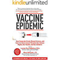 Vaccine Epidemic: How Corporate Greed, Biased Science, and Coercive Government Threaten Our Human Rights, Our Health, and Our Children (English Edition)