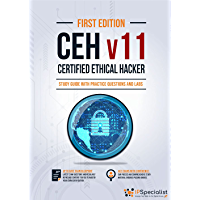 Certified Ethical Hacker v11 : Study Guide with Practice Questions and Labs (English Edition)
