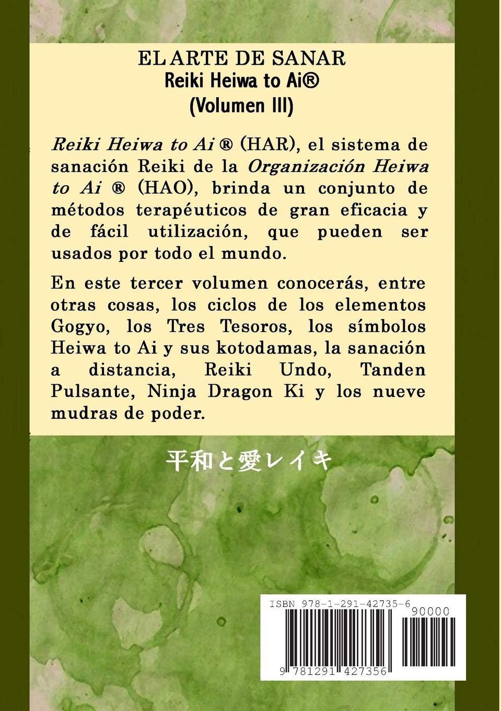 El Arte De Sanar Reiki Heiwa to Ai ® (Volumen Iii) (Volume 3 ...