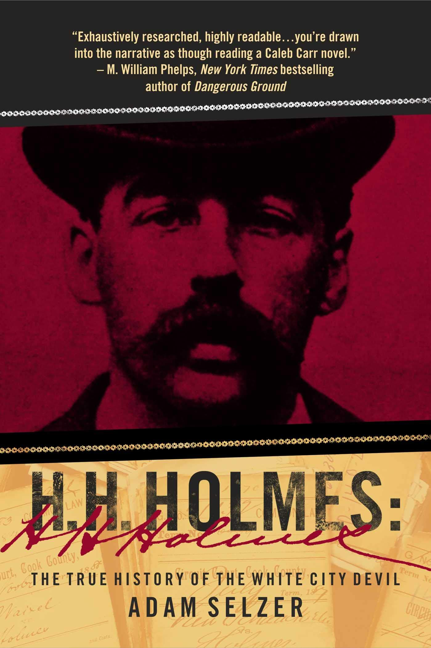 H. H. Holmes: The True History of the White City Devil: Adam Selzer:  9781510740846: Amazon.com: Books
