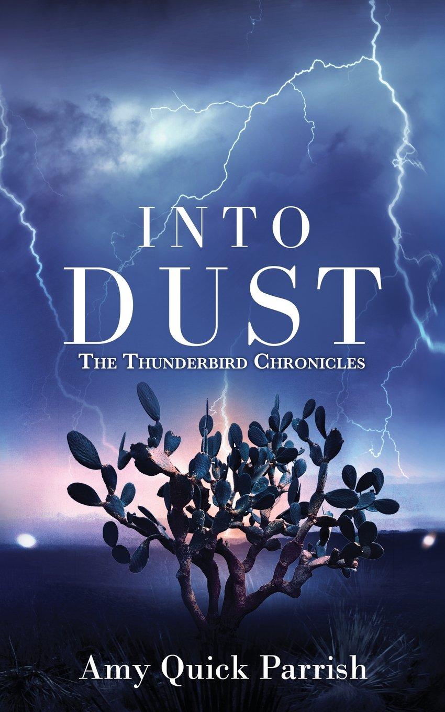 Into Dust Thunderbird Chronicles 1