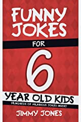 Funny Jokes For 6 Year Old Kids: Hundreds of really funny, hilarious Jokes, Riddles, Tongue Twisters and Knock Knocks for 6 year old kids! (Let's Laugh Series All Ages 5-12 Book 2) Kindle Edition
