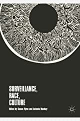 Surveillance, Race, Culture Kindle Edition
