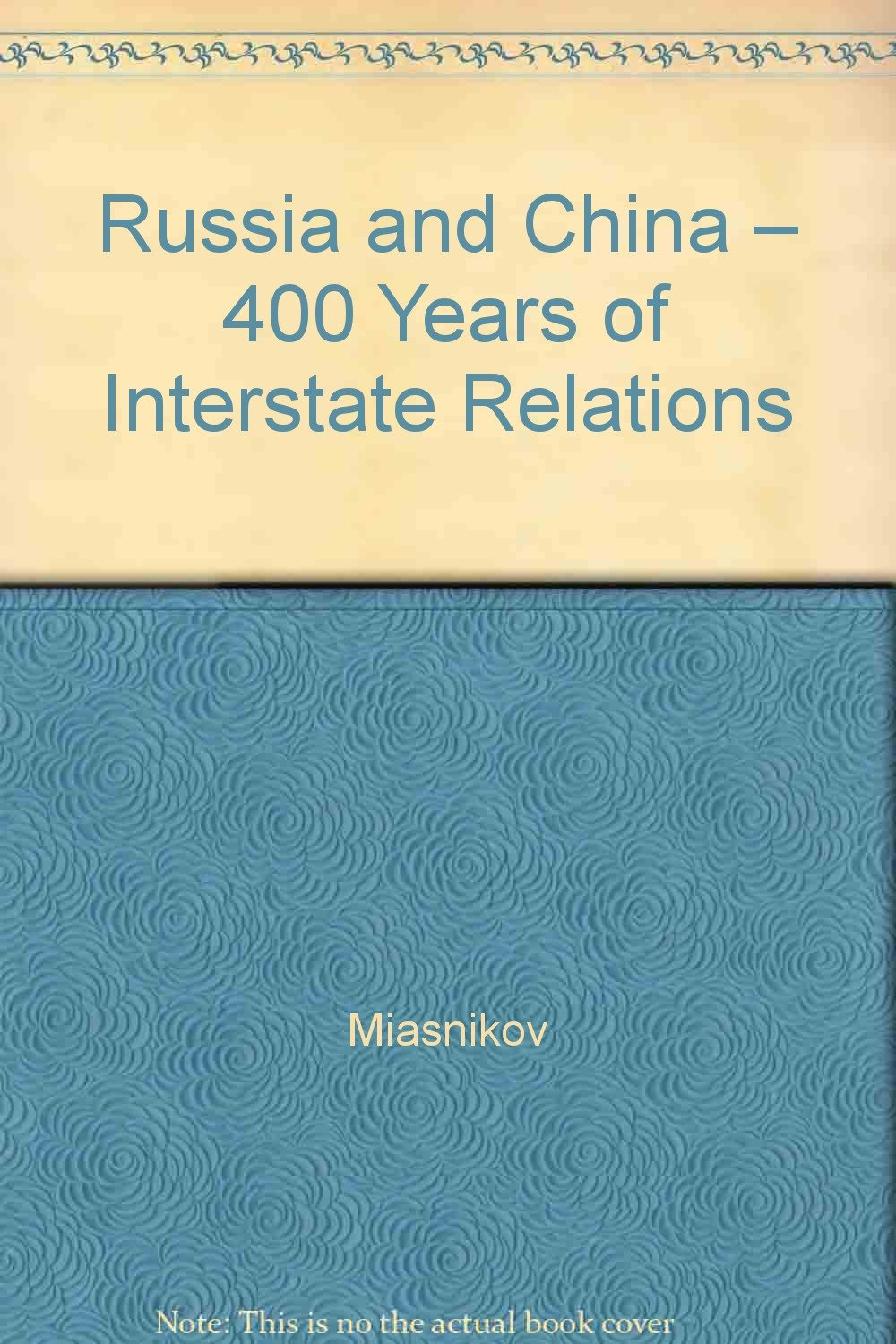 Read Online Russia and China – 400 Years of Interstate Relations pdf epub