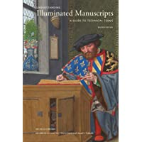 Understanding Illuminated Manuscripts: A Guide to Technical Terms, Revised Edition (Looking at)