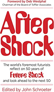 After Shock: The World's Foremost Futurists Reflect on 50 Years of Future Shock—and Look Ahead to the Next 50 (English Editio