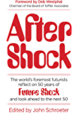 After Shock: The World's Foremost Futurists Reflect on 50 Years of Future Shock—and Look Ahead to the Next 50