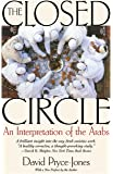 The Closed Circle: An Interpretation of the Arabs (Edward Burlingame Book)