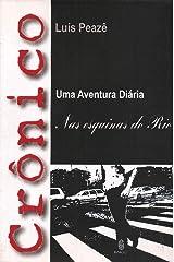 CRONICO - uma aventura diaria - Nas Esquinas do Rio Paperback