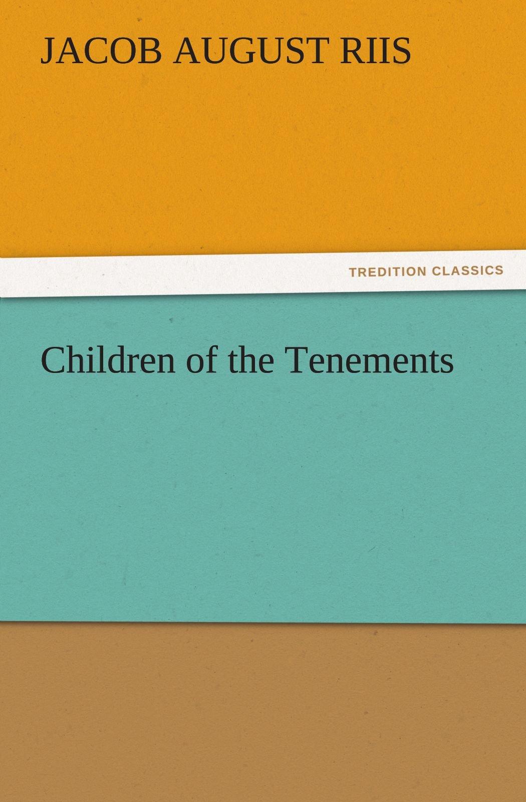 Download Children of the Tenements (TREDITION CLASSICS) pdf epub