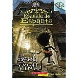 Escuela de Espanto #1: ¡La escuela está viva! (The School Is Alive): Un libro de la serie Branches (1) (Spanish Edition)