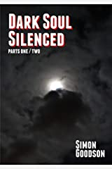 Dark Soul Silenced - Parts One & Two (Dark Soul Chronicles Book 1) Kindle Edition