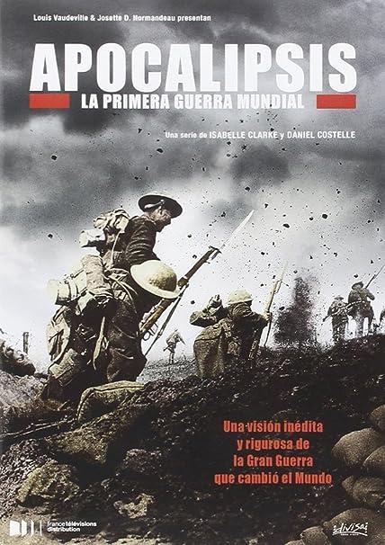 Apocalipsis: La primera guerra mundial [DVD]: Amazon.es: Documental, Isabelle Clarke, Documental: Cine y Series TV