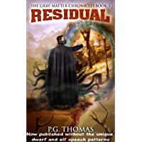Residual: The Gray-Matter Chronicles Book 3 (The Matter Chronicles 6) (English Edition)